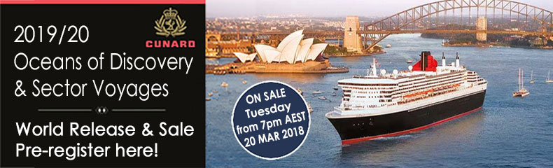 Cunard Oceans of Discovery & Sector Voyages 2019-20... brought to you by Australia's largest Cunard consulting team