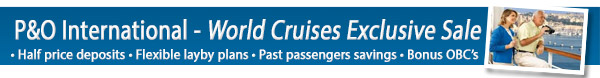 P&O World Cruises - 50% Deposits & Bonus OBC