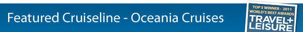 Featured Cruiseline - Oceania Cruises