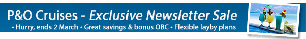 Local P&O Cruise Sale Week - 50% Deposits + up to $200 OBC