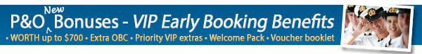 P&O Cruises - VIP Early Booking Bonuses
