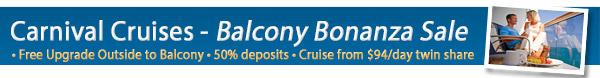 Carnival Balcony Bonanza - 50% Deposits + OBC