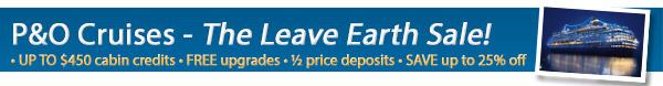 P&O Cruises Leave Earth Sale