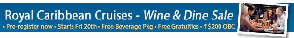 Royal Caribbean's Wine & Dine Sale!