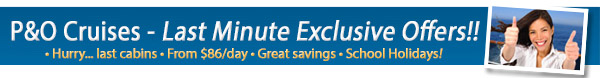 P&O Last Minute Exclusive Offers!