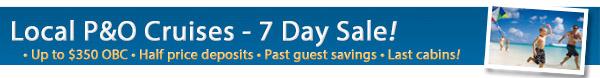 Local P&O Cruises - 50% Off Deposits + Bonus OBC!