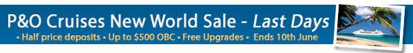 P&O Cruises New Worlds Sale – Last Days!
