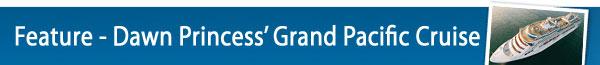 75 night Grand Pacific Cruise