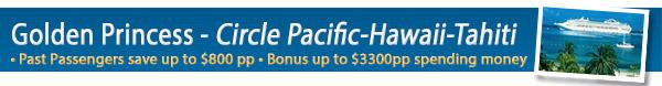 Golden Princess 2017 Circle Pacific Sailings
