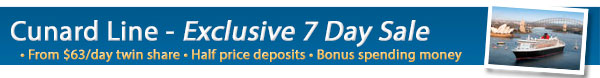 Cunard 7 Day Sale - Bonus OBC + 50% Off Deposits
