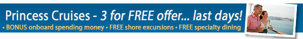 Princess Cruises - 3 For Free Sale Last Days!