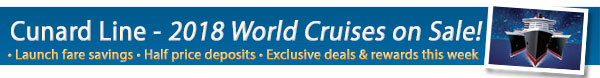 Cunard Line 2018 Voyages - On Sale Today!