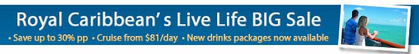 Royal Caribbean's Live Life Big Sale