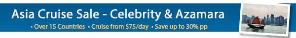 Celebrity Cruises & Azamara - Asia On Sale!