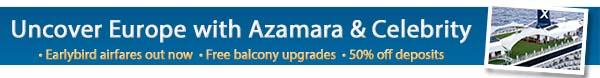 Uncover Europe with Azamara & Celebrity Cruises