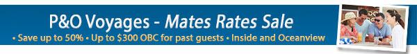 P&O Mates Rates Sale