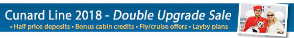Last Days - Cunard's Double Upgrade Sale