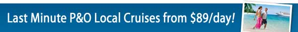 Last Minute P&O Local Cruises