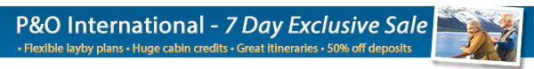 P&O International Exclusive 7 Day Sale