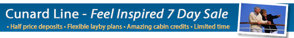 Cunard - HOT International Deals - 50% off Deposit + OBC