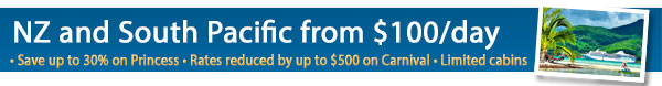 Cruise South Pacific & NZ from $100/day