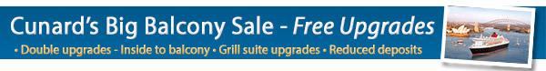 Cunards Big Balcony Sale - Double Upgrades