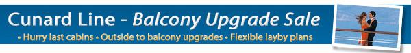 Cunard Line - Balcony Upgrade Sale
