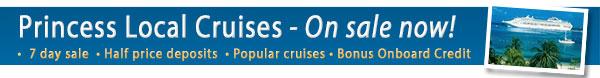 Local Princess Cruises - 7 Day Sale