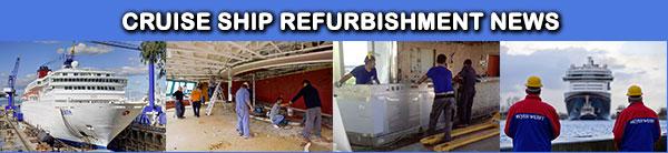 Latest News on Cruise Ship Refurbishments