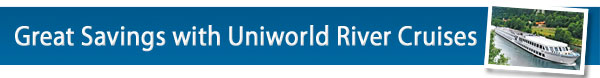 Great Savings with Uniworld River Cruises