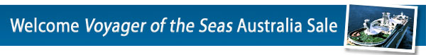 Welcome Voyager of the Seas to Austalia Sale!