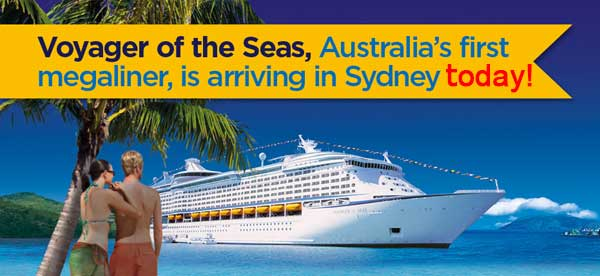 Voyager of the Seas arrives in Sydney today!