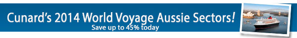 Cunard 2014 - Save up to 45%