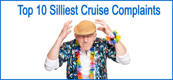 10 silliest cruise complaints
