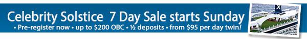 Celebrity Solstice 7 day Sale