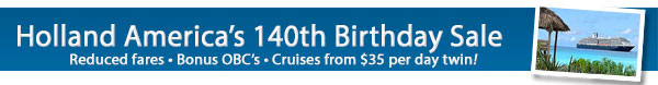 Holland America's 140th Birthday Sale Extended