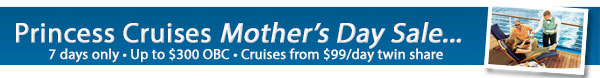 Princess 7 Day Mothers Day Sale