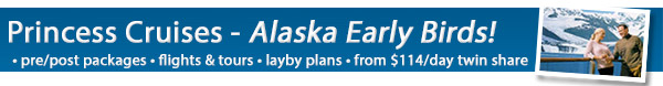 Alaska Early Bird Sale - Great Savings up to $175 Onboard Credit, Packages Available