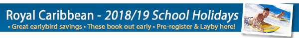 Royal Caribbean 2018/19 Release - School Holidays!