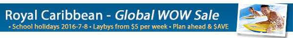 Royal Caribbean WOW Sale - School Holidays!